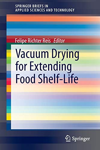 vacuum-drying-for-extending-food-shelf-life-springerbriefs-in-applied-sciences-and-technology