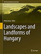 Landscapes and Landforms of Hungary (World…