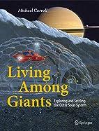 Living Among Giants: Exploring and Settling…
