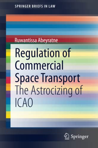 regulation-of-commercial-space-transport-the-astrocizing-of-icao-springerbriefs-in-law
