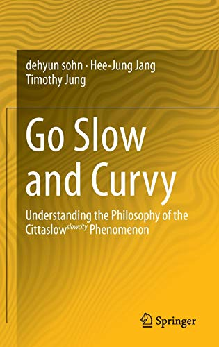 go-slow-and-curvy-understanding-the-philosophy-of-the-cittaslow-slowcity-phenomenon