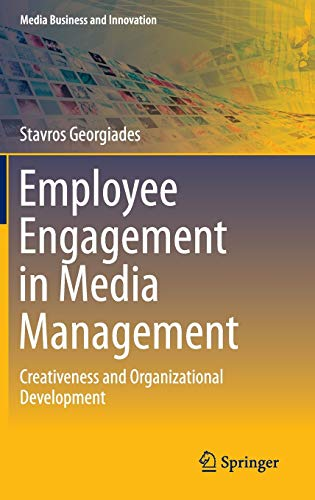 employee-engagement-in-media-management-creativeness-and-organizational-development-media-business-and-innovation