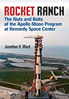Rocket Ranch: The Nuts and Bolts of the…