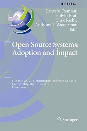 open-source-systems-adoption-and-impact-11th-ifip-wg-213-international-conference-oss-2015-florence-italy-may-16-17-2015-proceedings-ifip-in-information-and-communication-technology