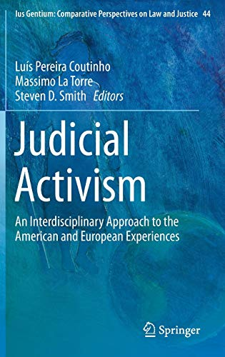 judicial-activism-an-interdisciplinary-approach-to-the-american-and-european-experiences-ius-gentium-comparative-perspectives-on-law-and-justice