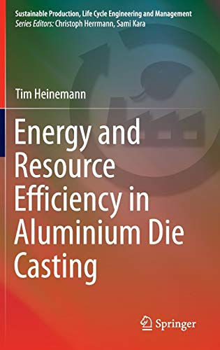 energy-and-resource-efficiency-in-aluminium-die-casting-sustainable-production-life-cycle-engineering-and-management