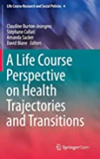 A life course perspective on health…
