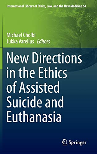 new-directions-in-the-ethics-of-assisted-suicide-and-euthanasia-international-library-of-ethics-law-and-the-new-medicine