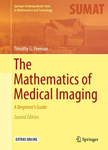 the-mathematics-of-medical-imaging-a-beginners-guide-springer-undergraduate-texts-in-mathematics-and-technology