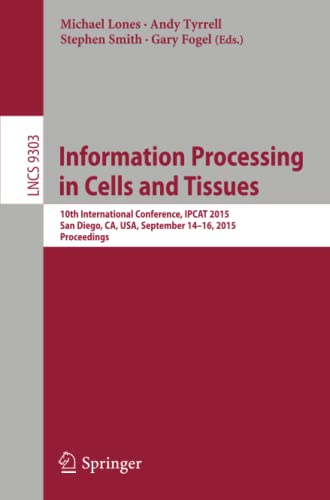 information-processing-in-cells-and-tissues-10th-international-conference-ipcat-2015-san-diego-ca-usa-september-14-16-2015-proceedings-lecture-notes-in-computer-science