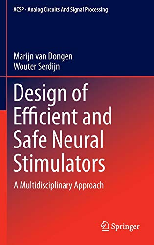 design-of-efficient-and-safe-neural-stimulators-a-multidisciplinary-approach-analog-circuits-and-signal-processing