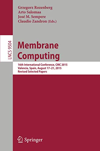 membrane-computing-16th-international-conference-cmc-2015-valencia-spain-august-17-21-2015-revised-selected-papers-lecture-notes-in-computer-science