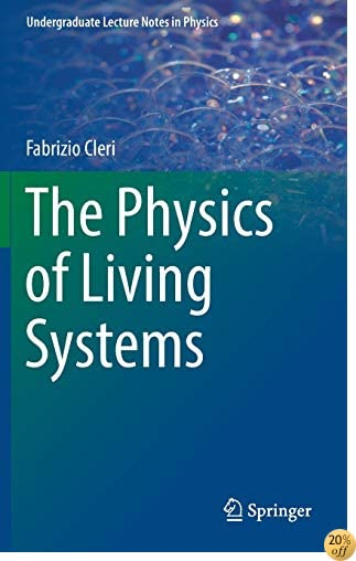 The Physics of Living Systems (Undergraduate Lecture Notes in Physics)