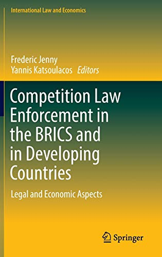 competition-law-enforcement-in-the-brics-and-in-developing-countries-legal-and-economic-aspects-international-law-and-economics
