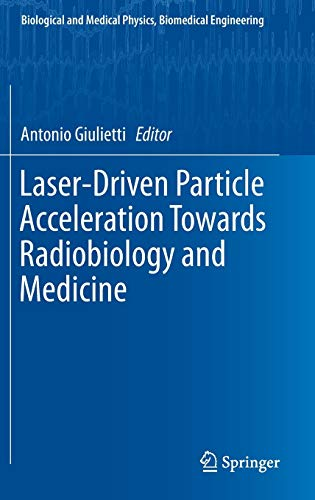 laser-driven-particle-acceleration-towards-radiobiology-and-medicine-biological-and-medical-physics-biomedical-engineering