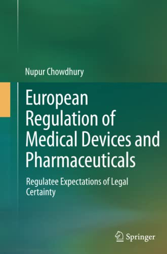 european-regulation-of-medical-devices-and-pharmaceuticals-regulatee-expectations-of-legal-certainty