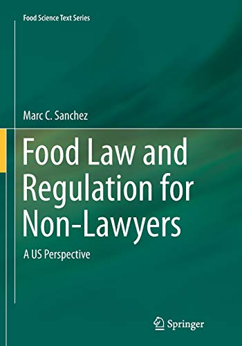 food-law-and-regulation-for-non-lawyers-a-us-perspective-food-science-text-series