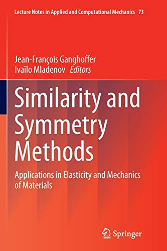 similarity-and-symmetry-methods-applications-in-elasticity-and-mechanics-of-materials-lecture-notes-in-applied-and-computational-mechanics
