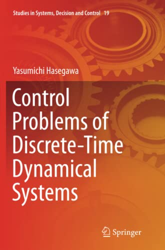 control-problems-of-discrete-time-dynamical-systems-studies-in-systems-decision-and-control