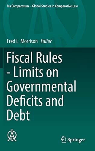 fiscal-rules-limits-on-governmental-deficits-and-debt-ius-comparatum-global-studies-in-comparative-law