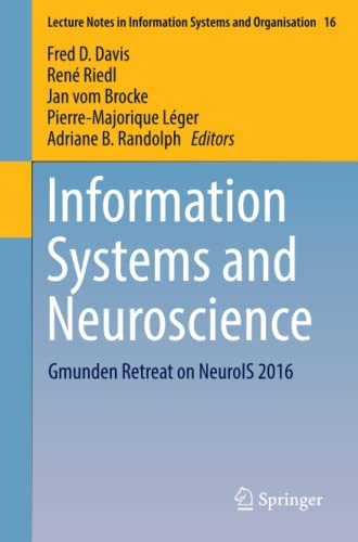 information-systems-and-neuroscience-gmunden-retreat-on-neurois-2016-lecture-notes-in-information-systems-and-organisation