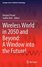 Wireless World in 2050 and Beyond: A Window…