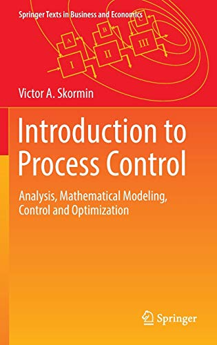 introduction-to-process-control-analysis-mathematical-modeling-control-and-optimization-springer-texts-in-business-and-economics