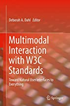 Multimodal Interaction with W3C Standards :…