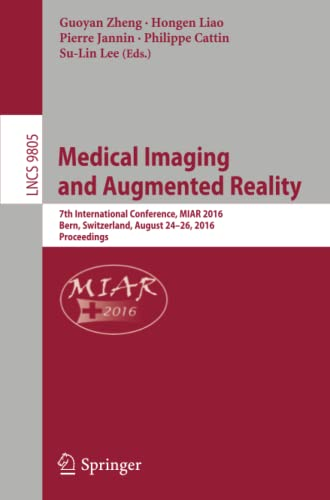medical-imaging-and-augmented-reality-7th-international-conference-miar-2016-bern-switzerland-august-24-26-2016-proceedings-lecture-notes-in-computer-science