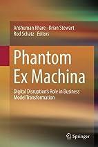 Phantom Ex Machina: Digital Disruption's…