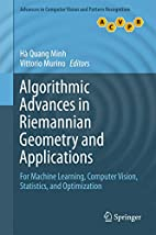 Algorithmic Advances in Riemannian Geometry…