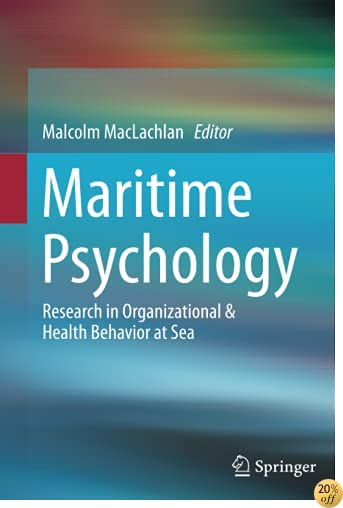 TMaritime Psychology: Research in Organizational & Health Behavior at Sea