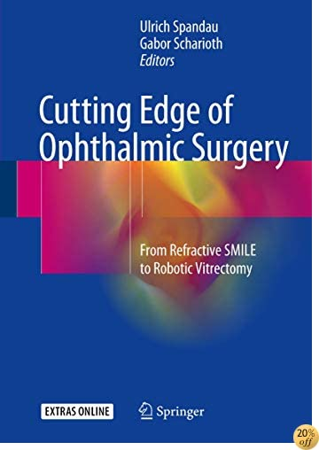 Cutting Edge of Ophthalmic Surgery: From Refractive SMILE to Robotic Vitrectomy