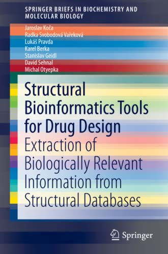 structural-bioinformatics-tools-for-drug-design-extraction-of-biologically-relevant-information-from-structural-databases-springerbriefs-in-biochemistry-and-molecular-biology
