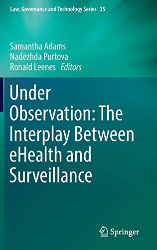 under-observation-the-interplay-between-ehealth-and-surveillance-law-governance-and-technology-series