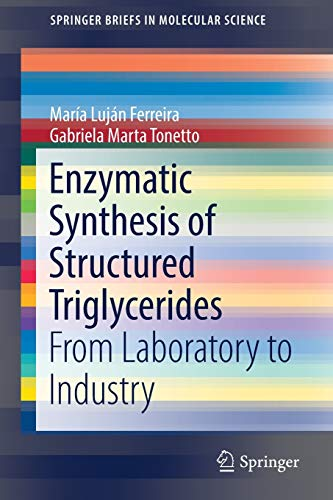 enzymatic-synthesis-of-structured-triglycerides-from-laboratory-to-industry-springerbriefs-in-molecular-science