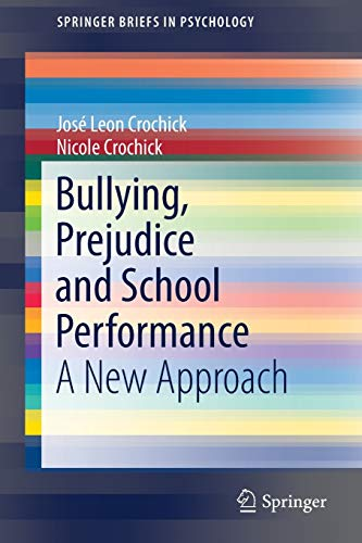 bullying-prejudice-and-school-performance-a-new-approach-springerbriefs-in-psychology