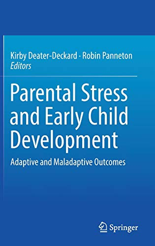 parental-stress-and-early-child-development-adaptive-and-maladaptive-outcomes