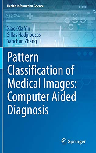 pattern-classification-of-medical-images-computer-aided-diagnosis-health-information-science