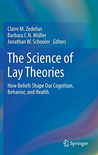 the-science-of-lay-theories-how-beliefs-shape-our-cognition-behavior-and-health