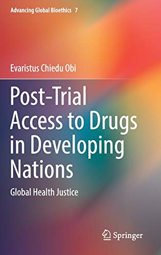 post-trial-access-to-drugs-in-developing-nations-global-health-justice-advancing-global-bioethics
