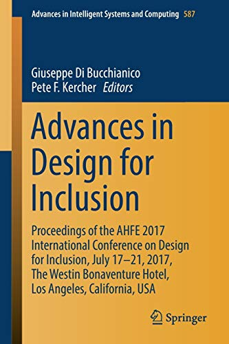 advances-in-design-for-inclusion-proceedings-of-the-ahfe-2017-international-conference-on-design-for-inclusion-july-1721-2017-the-westin-in-intelligent-systems-and-computing