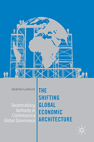 the-shifting-global-economic-architecture-decentralizing-authority-in-contemporary-global-governance