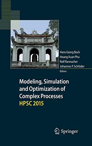 modeling-simulation-and-optimization-of-complex-processes-hpsc-2015-proceedings-of-the-sixth-international-conference-on-high-performance-scientific-computing-march-16-20-2015-hanoi-vietnam