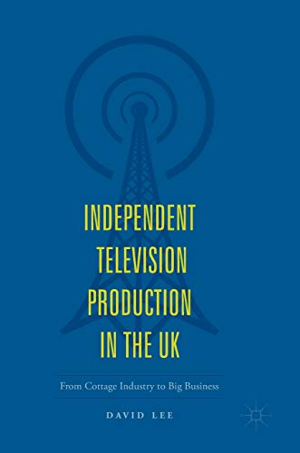 independent-television-production-in-the-uk-from-cottage-industry-to-big-business