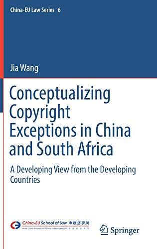 conceptualizing-copyright-exceptions-in-china-and-south-africa-a-developing-view-from-the-developing-countries-china-eu-law-series