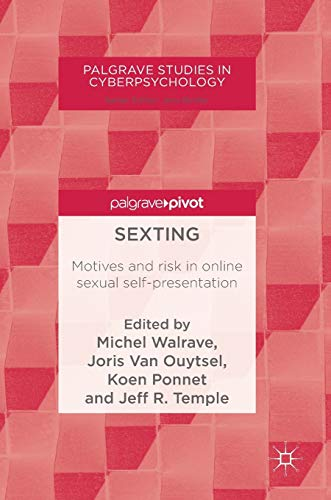 sexting-motives-and-risk-in-online-sexual-self-presentation-palgrave-studies-in-cyberpsychology