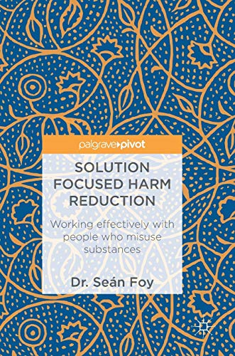 solution-focused-harm-reduction-working-effectively-with-people-who-misuse-substances