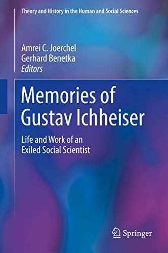 memories-of-gustav-ichheiser-life-and-work-of-an-exiled-social-scientist-theory-and-history-in-the-human-and-social-sciences
