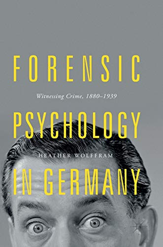 forensic-psychology-in-germany-witnessing-crime-1880-1939